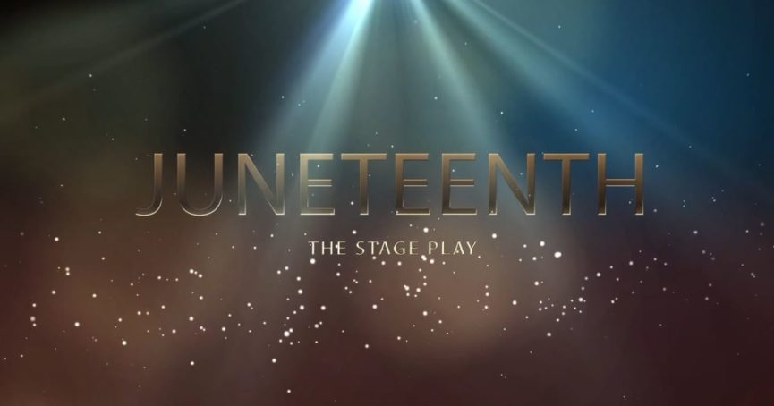 Juneteenth the Play