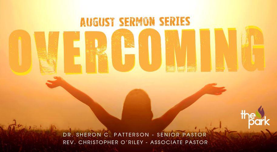 August 2018 Sermon Series: Overcoming » Hamilton Park UMC